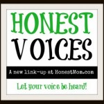 Honest-Voices-linkup-at-HonestMom.com_-300x284